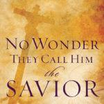Макс Лукадо — Не удивительно, что Его называют Спасителем
